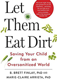Let kids play in dirt and eat dirt