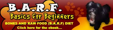 The B.A.R.F. Dog Food Diet Will Make Your Dog Healthier, Happier.